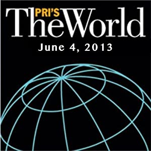 The World, June 04, 2013 Radio/TV Program