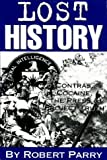 Lost History: Contras, Cocaine, the Press & 'Project Truth' (1893517004) by Parry, Robert
