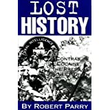 Lost History: Contras, Cocaine, the Press & 'Project Truth' ~ Robert Parry