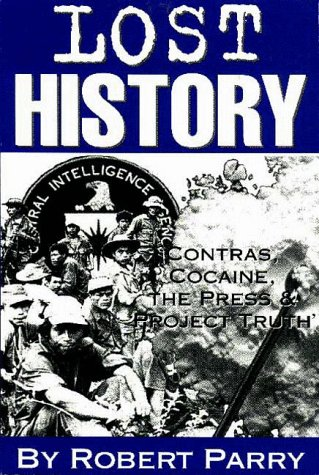 Lost History: Contras, Cocaine, the Press & 'Project...