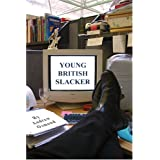 Young British Slackerby Andrew Osmond