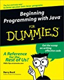 Beginning Programming with Java For Dummies (For Dummies (Computers)) (0764526464) by Barry Burd