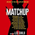 MatchUp Audiobook by Lee Child - editor, Val McDermid, Charlaine Harris, John Sandford, Kathy Reichs Narrated by To Be Announced