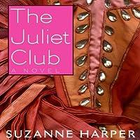 The Juliet Club: A Novel (       UNABRIDGED) by Suzanne Harper Narrated by Erin Bennett