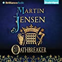 Oathbreaker: The King's Hound, Book 2 Audiobook by Martin Jensen Narrated by Napoleon Ryan