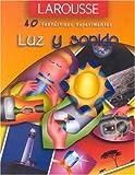 Luz y Sonido (40 Fantasticos Experimentos) (Spanish Edition)