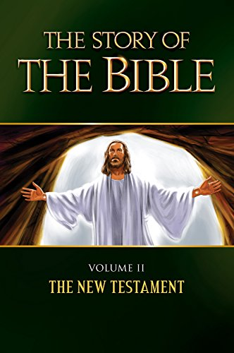 Download The Story of the Bible: Volume II - The New Testament