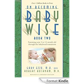 On Becoming Baby Wise: Book II Parenting Your Pretoddler Five to Fifteen Months