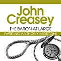 The Baron at Large: The Baron Series, Book 6 (       UNABRIDGED) by John Creasey Narrated by Philip Bird