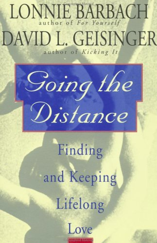 Going the Distance: Finding and Keeping Lifelong Love (Plume), Barbach, Lonnie; Geisinger, David L.