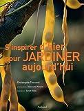 echange, troc Christophe Thouart - S'inspirer d'hier pour jardiner aujourd'hui