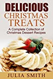 Delicious Christmas Treats: A Complete Collection of Christmas Dessert Recipes