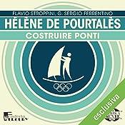 Hélène de Pourtalès: Costruire ponti (Olimpicamente) | Flavio Stroppini, G. Sergio Ferrentino