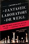 The Fantastic Laboratory of Dr. Weigl...