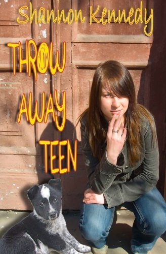 Throw Away Teen, by Shannon Kennedy