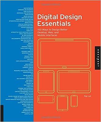 Digital Design Essentials: 100 Ways to Design Better Desktop, Web, and Mobile Interfaces written by Rajesh Lal