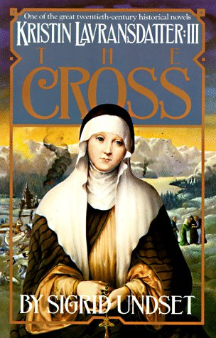 The Cross: Kristin Lavransdatter, Vol. 3, SIGRID UNDSET