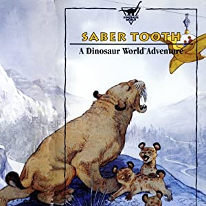 Sabretooth: A Dinosaur World Adventure | [Geoffrey T. Williams]