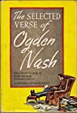 The Selected Verse of Ogden Nash (The Modern Library of the Worlds Best Books, 191.3)