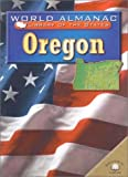 img - for Oregon: The Beaver State (World Almanac Library of the States) book / textbook / text book