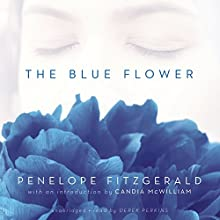 The Blue Flower (       UNABRIDGED) by Penelope Fitzgerald Narrated by Derek Perkins