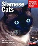 Siamese Cats (Barron's Complete Pet Owner's Manuals)