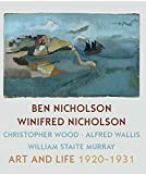 Ben Nicholson and Winifred Nicholson: Art and Life (Kettles Yard Gallery: Exhibition Catalogues)