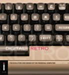 Digital Retro: The Evolution and Desi...