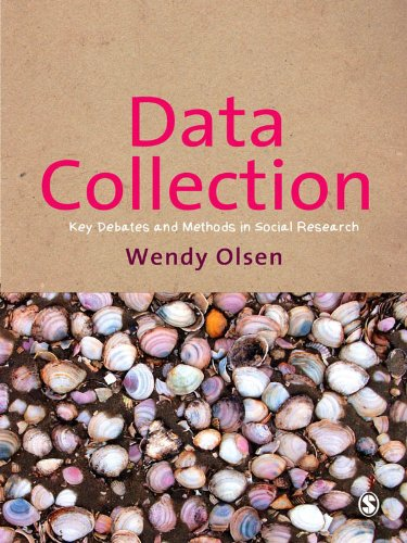 Data Collection: Key Debates and Methods in Social Research (Sage Key Concepts Series), by Wendy Olsen