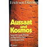 """Aussaat und Kosmos. Spuren und Pl�ne au�erirdischer Intelligenzen.von """"Erich von: D�niken"""""""