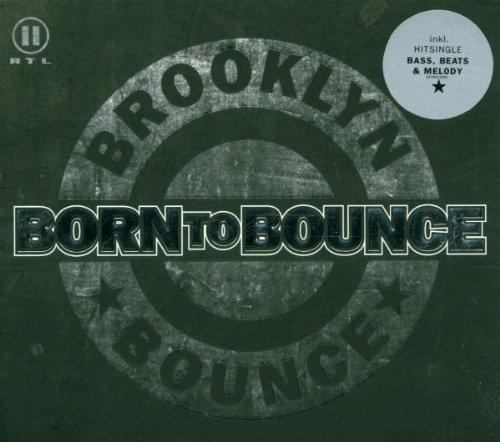 Brooklyn Bounce - Born to Bounce (Music Is My De - Zortam Music