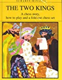 The Two Kings: A Chess Story, How to Play and a Fold-Out Chess Set