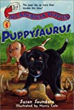 All-American Puppies #5: Puppysaurus (0064410013) by Saunders, Susan