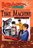 The Time Machine: And Other Cases (Einstein Anderson, Science Detective)