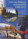 echange, troc Xavier Bezançon - 2000 ans d'histoire du partenariat public-privé pour la réalisation des équipements et services collectifs