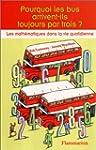 Pourquoi les bus arrivent-ils toujour...