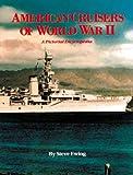 American Cruisers of World War II: A Pictorial Encyclopedia