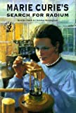 Marie Curie's Search for Radium (Science Stories) (0812097912) by Birch, Beverly
