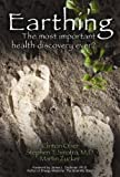 Earthing: The Most Important Health Discovery Ever? by Clinton Ober, Stephen Sinatra, Martin Zucker 1st (first) Edition (2010)