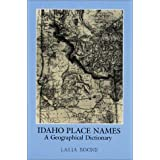 Idaho Place Names: A Geographical Dictionary by Lalia Boone