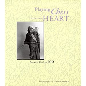 Playing Chess With the Heart: Beatrice Wood at 100