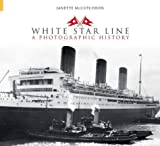 img - for White Star Line: A Photographic History book / textbook / text book