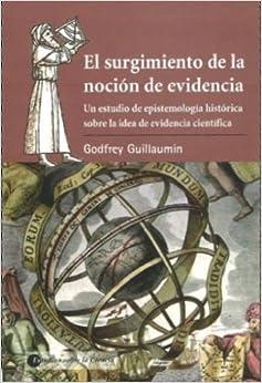 EL SURGIMIENTO DE LA NOCION DE EVIDENCIA: UN ESTUDIO DE EPISTEMOL OGIA
