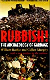 Rubbish!: The Archaeology of Garbage (0816521433) by William Rathje