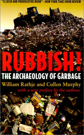 Rubbish!: The Archaeology of Garbage PDF