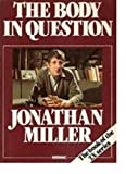 The Body In Question (0333329783) by Jonathan Miller
