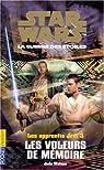 Star Wars - Les Apprentis Jedi, tome 3 : Les Voleurs de m�moire par Waston