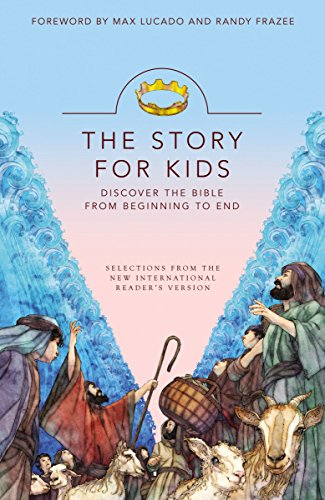 The Story for Kids: Discover the Bible from Beginning to End, New International Reader's Version