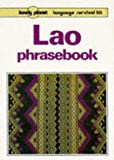 Lonely Planet Lao Phrasebook (Lonely Planet: Language Survival Kit) (French Edition) (0864422768) by Cummings, Joe