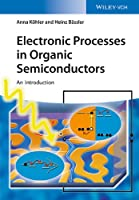 Electronic Processes in Organic Semiconductors: An Introduction Front Cover